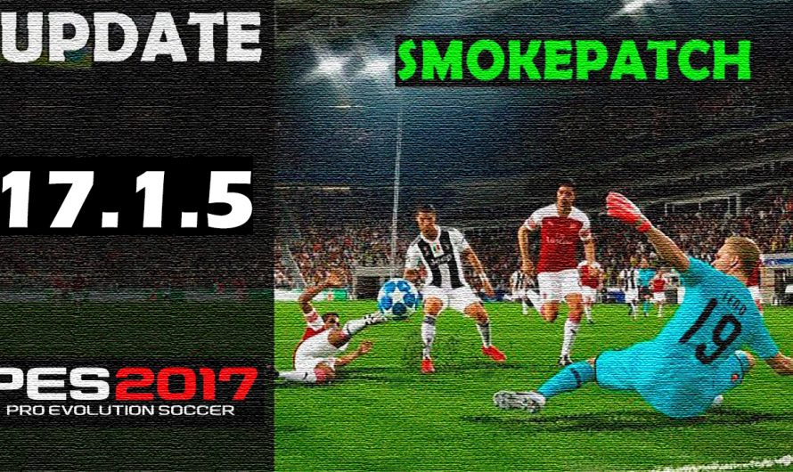 Update Smokepatch 17.1.5 | Pes 17 Pc