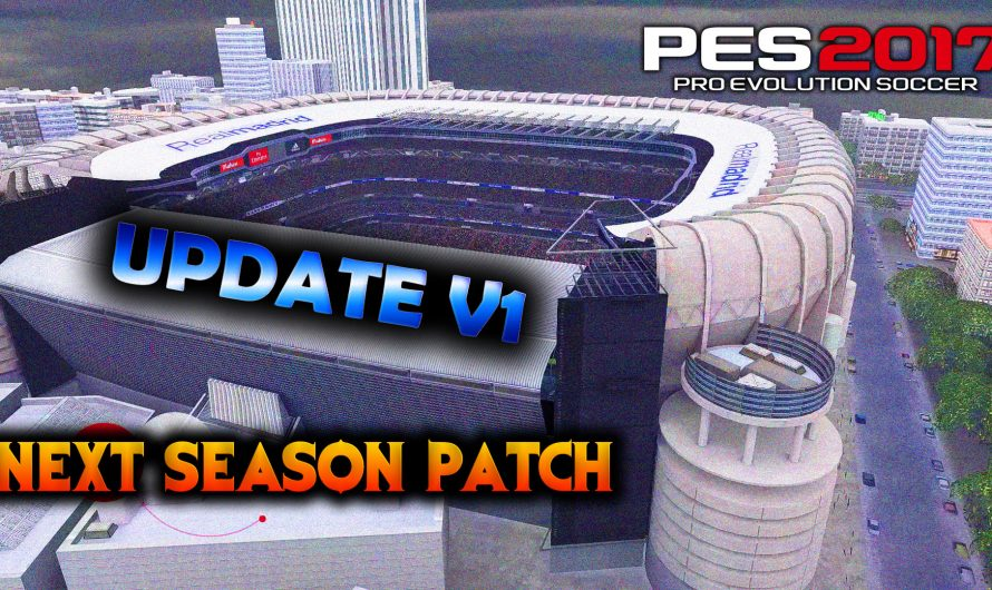 Update v1  para NEXT SEASON PATCH | Pes 17