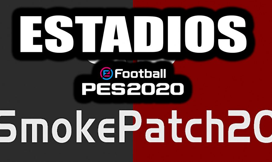 ESTADIOS para SMOKEPATCH Pes 2020 Pc | 61 Estadios
