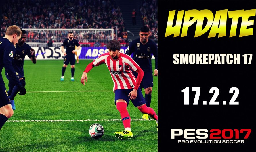 Update Smokepatch 17.2.2 | Pes 17 Pc