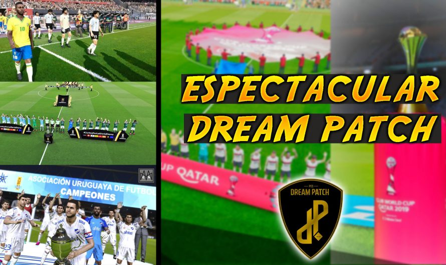 EPICO DREAM PATCH para PES 20 | ESPECTACULAR