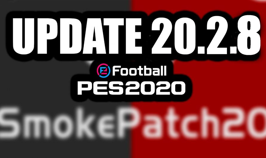 Update SMOKEPATCH 20.2.8 | Pes 2020 Pc